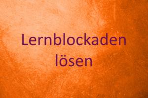 Lernblockaden lösen bei Kindern und Jugendlichen