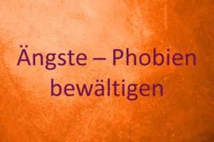 Ängste und Phobien bewältigen